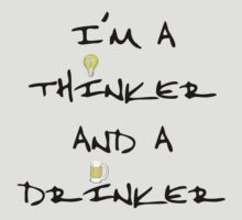 I'm a thinker and a drinker: II T-Shirt