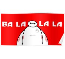 Big Hero 6 Six - Baymax Ba la la la la Red  Poster
