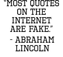 Abraham Lincoln Internet Quote by kwg2200