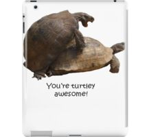 You're Turtley Awesome iPad Case/Skin