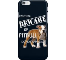 beware of pitbull - do not approach iPhone Case/Skin