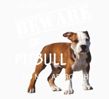beware of pitbull - do not approach Kids Clothes