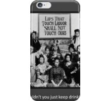 """Lips That Touch Liquor Shall Not Touch Ours"" iPhone Case/Skin"