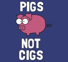Pigs Not Cigs by 4ogo Design
