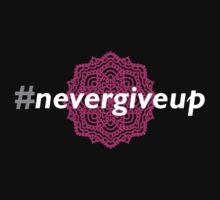 #nevergiveup (warrior spirit) by NewDirection