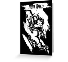 Run Wild (White/Black) Greeting Card
