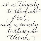 Comedy Tragedy Horace Walpole handwritten quote by Melissa Goza