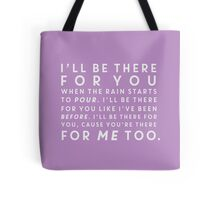 Friends- I'll Be There For You Tote Bag