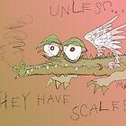 ...Unless They Have Scales by EggsandScissors