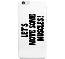 Let's move some muscles! iPhone Case/Skin