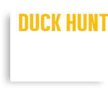 Burn Off The Crazy Duck Hunt T-shirt Canvas Print