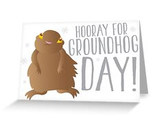 HOORAY FOR GROUNDHOG DAY! with cute little groundhog and snowflakes Greeting Card