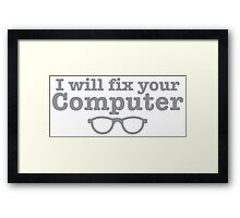 I WILL fix your computer Framed Print