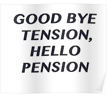 Good bye Tension, Hello Pension Poster