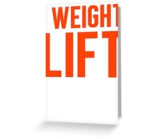 Burn Off The Crazy Weight Lift T-shirt Greeting Card