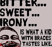 Bitter Sweet Irony by tommytidalwave