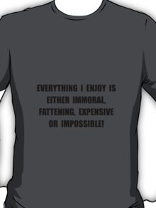 Fattening Expensive Impossible T-Shirt