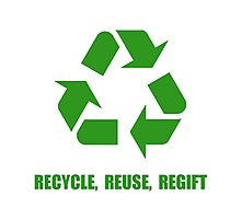 Recycle Reuse Regift Photographic Print