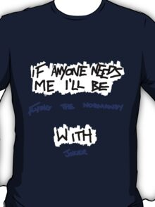 If Anyone Needs Me - Joker T-Shirt