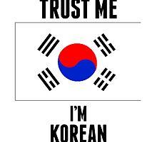 Trust Me I'm Korean by kwg2200