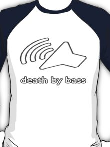 Death by bass T-Shirt