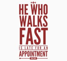 He Who Walks Fast Is Late For An Appointment Kids Clothes