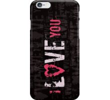 I love you iPhone Case/Skin