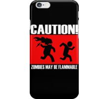 Zombies Flammable iPhone Case/Skin