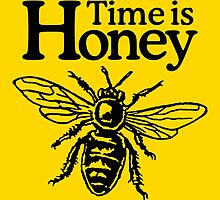 Time is Honey by theshirtshops