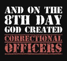 8th Day Correctional Officers T-shirt T-Shirt