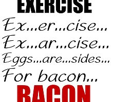 EXERCISE FOR BACON by Divertions