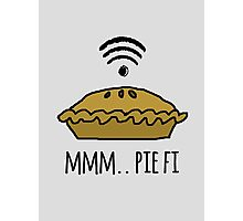 MMM.. PIE FI Photographic Print