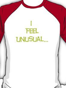 I feel Unusual T-Shirt