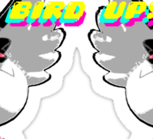 Bird Up! Sticker
