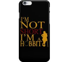 I'm A HOBBIT iPhone Case/Skin
