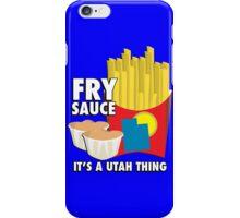 Fry Sauce: It's a Utah Thing iPhone Case/Skin