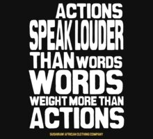 Actions speak louder than words by kaysha