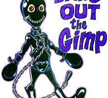 Bring Out the Gimp by brizycomics