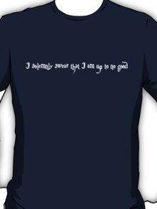Harry Potter's Maraunder's Map Quote T-Shirt
