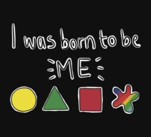 I was born to be me T-Shirt