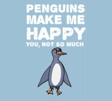 Penguins make me happy. You, not so much. Kids Clothes