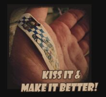 Kiss IT & Make IT Better! by bchrisdesigns