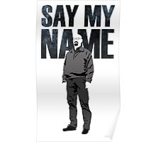 Breaking Bad - Say My Name Poster
