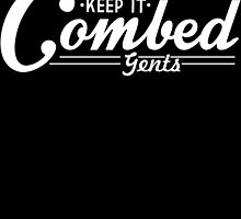 KEEP IT COMBED by graffitzdesign