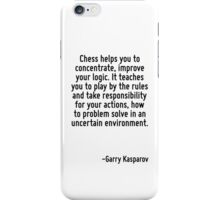 Chess helps you to concentrate, improve your logic. It teaches you to play by the rules and take responsibility for your actions, how to problem solve in an uncertain environment. iPhone Case/Skin
