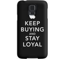 Keep Buying and Stay Loyal Samsung Galaxy Case/Skin