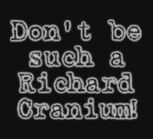 Richard Cranium by Ryan Houston
