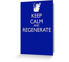 Keep Calm And Regenerate Greeting Card