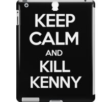 Keep Calm And Kill Kenny iPad Case/Skin