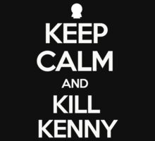 Keep Calm And Kill Kenny by Skilling